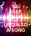 KEEP CALM AND LISTEN TO A SONG - Personalised Poster large