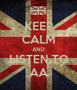 KEEP CALM AND LISTEN TO AA - Personalised Poster large