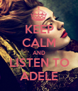 KEEP CALM AND LISTEN TO ADELE - Personalised Poster large