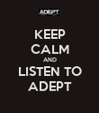 KEEP CALM AND LISTEN TO ADEPT - Personalised Poster large