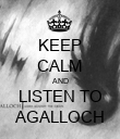 KEEP CALM AND LISTEN TO AGALLOCH - Personalised Poster large