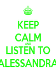 KEEP CALM AND LISTEN TO ALESSANDRA - Personalised Poster large