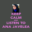 KEEP CALM AND LISTEN TO ANA JAVELEA - Personalised Poster large