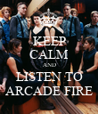 KEEP CALM AND LISTEN TO ARCADE FIRE - Personalised Poster large