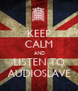 KEEP CALM AND LISTEN TO AUDIOSLAVE - Personalised Poster large