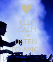 KEEP CALM AND LISTEN  TO AVICII - Personalised Poster large