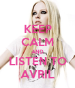 KEEP CALM AND LISTEN TO AVRIL - Personalised Poster large