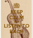 KEEP CALM AND LISTEN TO BACH - Personalised Poster large