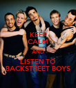 KEEP CALM AND LISTEN TO BACKSTREET BOYS - Personalised Poster large