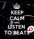 KEEP CALM AND LISTEN  TO BEATS - Personalised Poster large