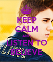 KEEP CALM AND LISTEN TO BELIEVE - Personalised Poster large