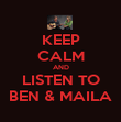 KEEP CALM AND LISTEN TO BEN & MAILA - Personalised Poster large