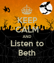 KEEP CALM AND Listen to Beth - Personalised Poster large