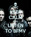 KEEP CALM AND LISTEN TO BFMV - Personalised Poster large
