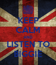 KEEP CALM AND LISTEN TO BIGGIE - Personalised Poster large