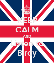 KEEP CALM AND Listen to Birdy - Personalised Poster large