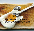 KEEP  CALM  AND LISTEN TO BJ'S SUNDAY BRUNCH - Personalised Poster large