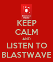 KEEP CALM AND LISTEN TO BLASTWAVE - Personalised Poster large