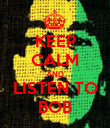 KEEP CALM AND LISTEN TO BOB - Personalised Poster large