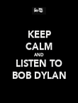 KEEP CALM AND LISTEN TO BOB DYLAN - Personalised Poster large