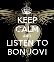 KEEP CALM AND LISTEN TO BON JOVI - Personalised Poster large