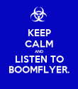 KEEP CALM AND LISTEN TO BOOMFLYER. - Personalised Poster large