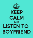 KEEP CALM AND LISTEN TO  BOYFRIEND - Personalised Poster large