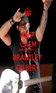 KEEP CALM AND LISTEN TO  BRANTLEY  GILBERT  - Personalised Poster large