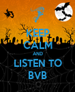 KEEP CALM AND LISTEN TO BVB - Personalised Poster large