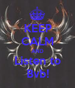 KEEP CALM AND Listen to Bvb! - Personalised Poster large