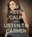 KEEP CALM AND LISTEN TO CARMEN - Personalised Poster large