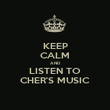 KEEP CALM AND LISTEN TO CHER'S MUSIC - Personalised Poster large