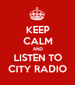 KEEP CALM AND LISTEN TO CITY RADIO - Personalised Poster large