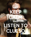 KEEP CALM AND LISTEN TO CLUESO - Personalised Poster large