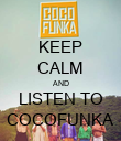 KEEP CALM AND LISTEN TO COCOFUNKA - Personalised Poster large