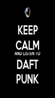 KEEP CALM AND LISTEN TO DAFT PUNK - Personalised Poster large
