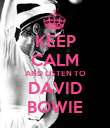 KEEP CALM AND LISTEN TO DAVID BOWIE - Personalised Poster large