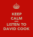 KEEP CALM AND LISTEN TO DAVID COOK - Personalised Poster large