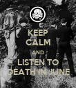 KEEP CALM AND LISTEN TO DEATH IN JUNE - Personalised Poster large