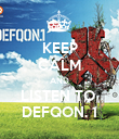KEEP CALM AND LISTEN TO  DEFQON. 1 - Personalised Poster large