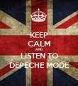 KEEP CALM AND LISTEN TO DEPECHE MODE - Personalised Poster large
