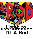 KEEP CALM AND Listen to  DJ A-Rod - Personalised Poster large