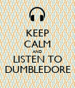 KEEP CALM AND LISTEN TO DUMBLEDORE - Personalised Poster large