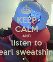 KEEP CALM AND listen to earl sweatshirt - Personalised Poster large