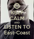 KEEP CALM AND LISTEN TO East-Coast - Personalised Poster large