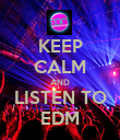 KEEP CALM AND LISTEN TO EDM - Personalised Poster large