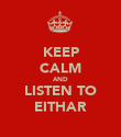 KEEP CALM AND LISTEN TO EITHAR - Personalised Poster large