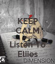 KEEP CALM AND Listen To Eliies - Personalised Poster small