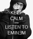 KEEP CALM AND LISTEN TO EMINƎM - Personalised Poster large