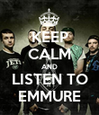 KEEP CALM AND LISTEN TO EMMURE - Personalised Poster large